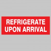 Refrigerate Upon Arrival Labels